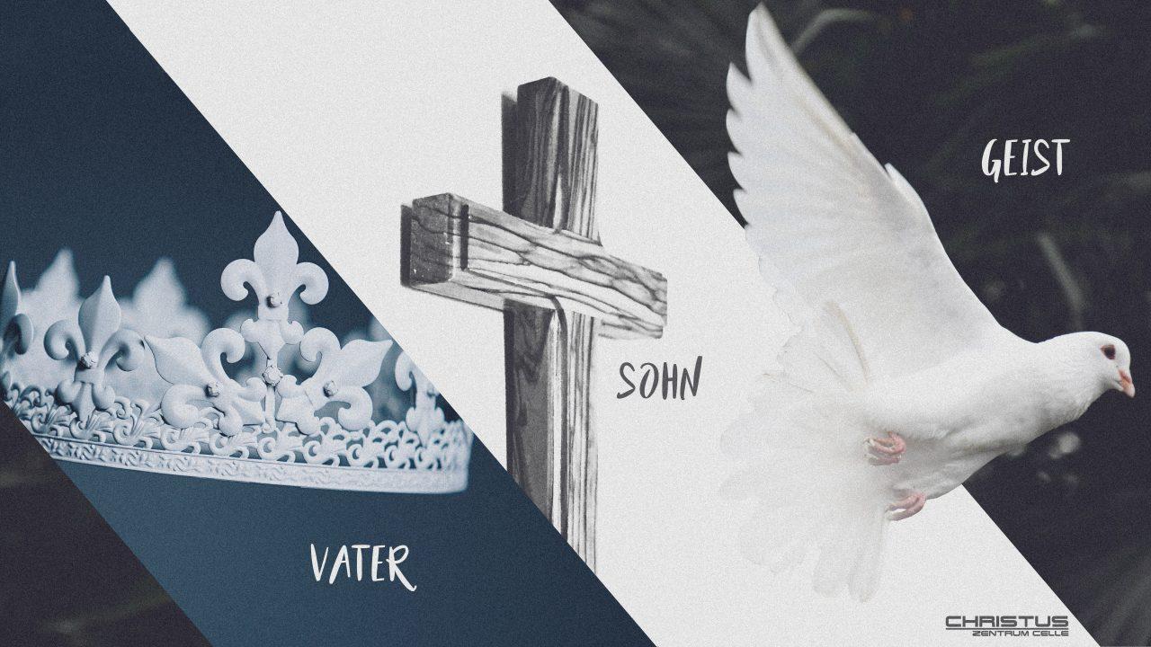 Predigtserie: Vater, Sohn und Heiliger Geist