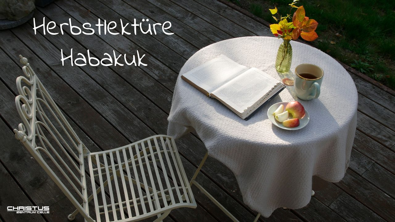 Predigtserie: Herbstlektüre Habakuk
