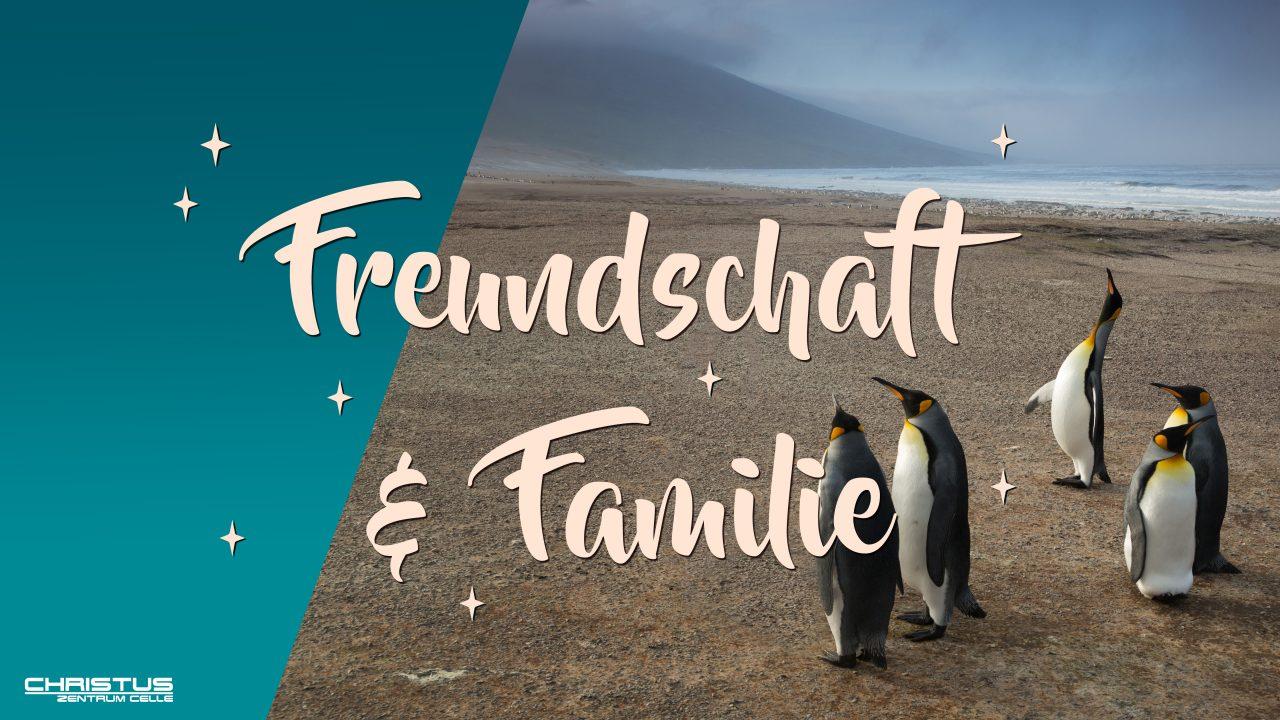 Predigtserie: Freundschaft & Familie