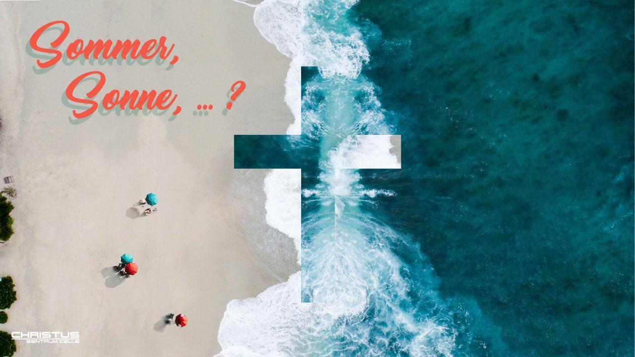 Predigtserie: Sommer, Sonne, …?